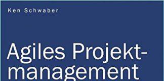 Agiles Projektmanagement mit Scrum (Ken Schwaber)