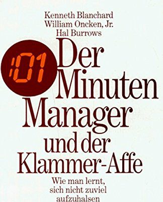 Der Minuten-Manager und der Klammeraffe (Kenneth Blanchard, William Oncken, Hal Burrows)
