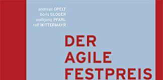 Der agile Festpreis- Leitfaden für wirklich erfolgreiche IT-Projekt-Verträge (Opelt, Gloger, Pfarl, Mittermayr)