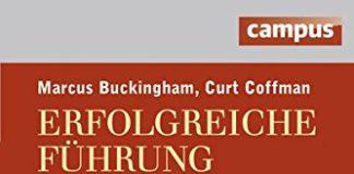 Erfolgreiche Führung gegen alle Regeln (Marcus Buckingham, Curt Coffman)