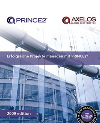 Erfolgreiche Projekte managen mit PRINCE2 (Office of Government Commerce)