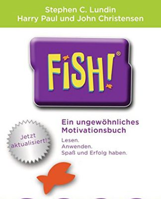FISH! Ein ungewöhnliches Motivationsbuch (Stephen C. Lundin, Harry Paul, John Christensen)