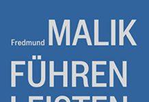 Führen, Leisten, Leben- Wirksames Management für eine neue Zeit (Fredmund Malik)