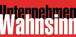 Unternehmen Wahnsinn- Überleben in einer verrückten Arbeitswelt (Theresia Volk)