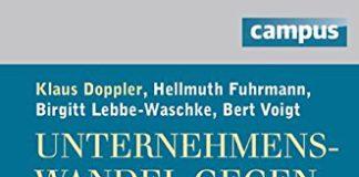 Unternehmenswandel gegen Widerstände (Klaus Doppler, Hellmuth Fuhrmann, Birgitt Lebbe-Waschke, Bert Voigt)